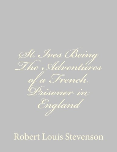 9781491266533: St. Ives Being The Adventures of a French Prisoner in England
