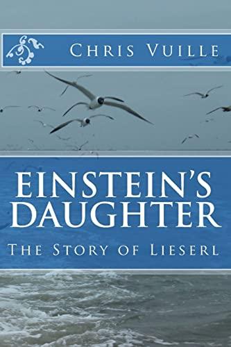 9781491267745: Einstein's Daughter: The Story of Lieserl