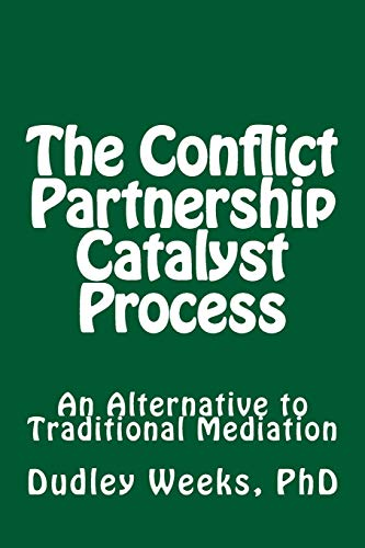 9781491268780: The Conflict Partnership Catalyst Process: An Alternative to Traditional Mediation