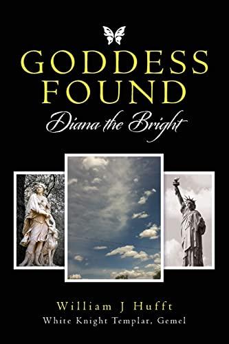 Goddess Found: Diana the Bright: Hufft   White Knight Templar, GEMEL, William J