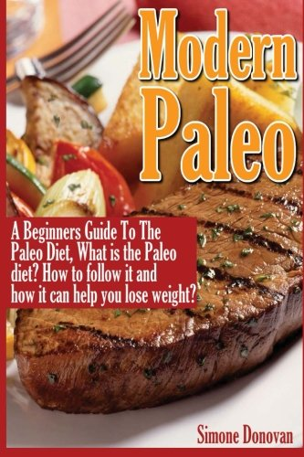 9781491271049: Modern Paleo Book 1: A Beginners Guide to the Paleo Diet