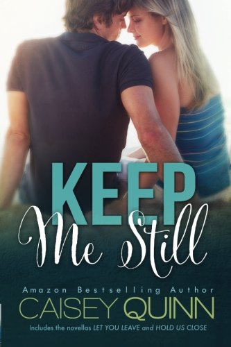 Keep Me Still: Special Edition: Caisey Quinn