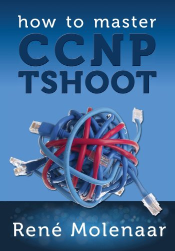 9781491272275: How to Master CCNP TSHOOT