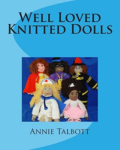 Well Loved Knitted Dolls: Ms Annie Talbott