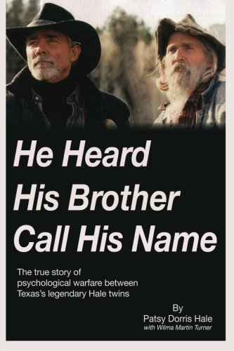 9781491275160: He Heard His Brother Call His Name: The true story of psychological warfare between Texas's legendary Hale twins