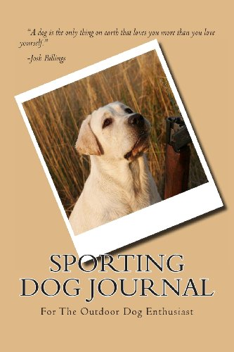 9781491276389: Sporting Dog Journal: A blank book for your dog notes and record keeping