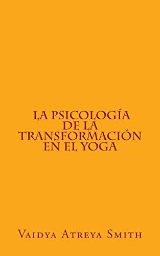 9781491278192: La Psicología de la Transformación en el Yoga (Spanish Edition)
