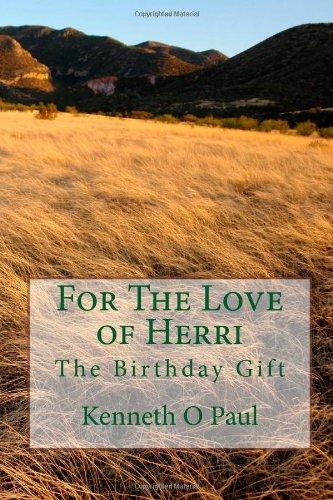 9781491281079: For The Love of Herri: The Birthday Gift: 1
