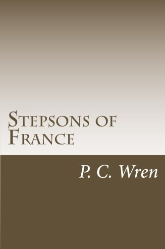 Stepsons of France: P. C. Wren