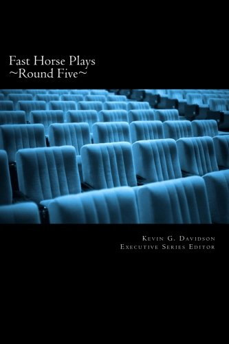9781491283189: Fast Horse Plays, Round 5: a collection of one-act plays and poetry