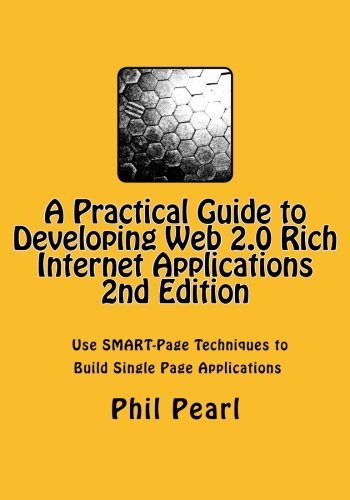 9781491283417: A Practical Guide to Developing Web 2.0 Rich Internet Applications: The Design and Construction of Single Page Application Web Sites
