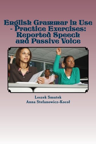 9781491284759: English Grammar in Use - Practice Exercises: Reported Speech and Passive Voice: Volume 5