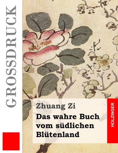 9781491285459: Das wahre Buch vom südlichen Blütenland (Großdruck)