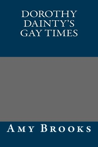 9781491287064: Dorothy Dainty's Gay Times