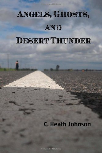 9781491287545: Angels, Ghosts, and Desert Thunder