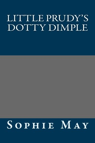 9781491287811: Little Prudy's Dotty Dimple