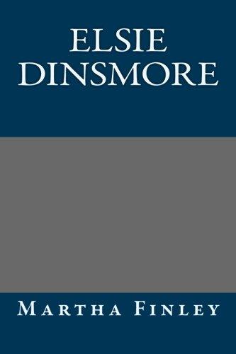 Elsie Dinsmore: Martha Finley