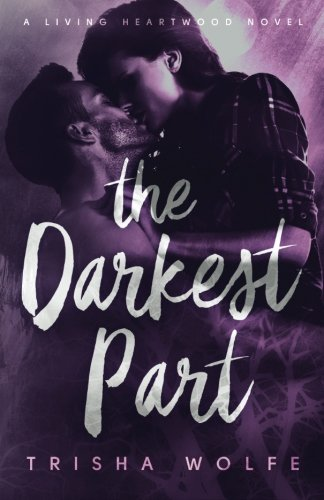 9781491289556: The Darkest Part (Living Heartwood)