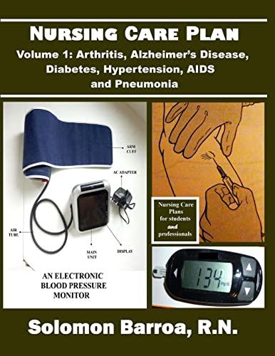 9781491290699: 1: Nursing Care Plan (Arthritis, Alzheimer's disease, Diabetes Mellitus, Hypertension, AIDS and Pneumonia) (Volume 1)