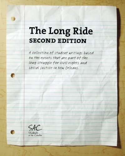 9781491290712: The Long Ride, Second Edition: A collection of student writings based on the events that are part of the long struggle for civil rights and social justice in New Orleans