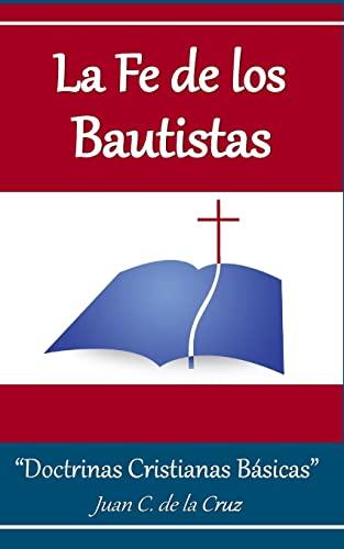 """La Fe de los Bautistas: """"Doctrinas Bíblicas Básicas"""" (Spanish Edition): ..."""