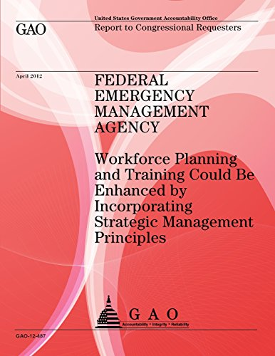 9781491293324: Federal Emergency Management Agency: Workforce Planning and Training Could Be Enhanced by Incorperating Strategic Management Principles