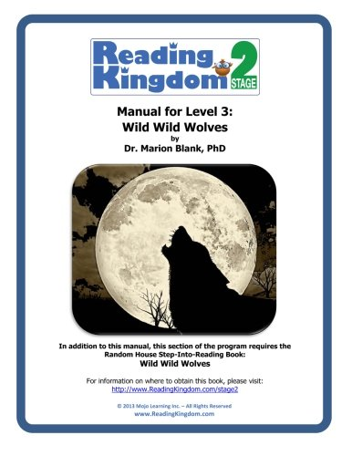 9781491293393: Reading Kingdom Stage 2 - Level 3 - Manual For Wild, Wild Wolves
