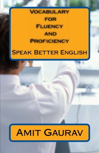 9781491293751: Vocabulary for Fluency and Proficiency: Speak Better English