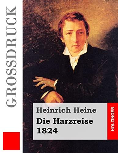 9781491294659: Die Harzreise. 1824 (Großdruck) (German Edition)