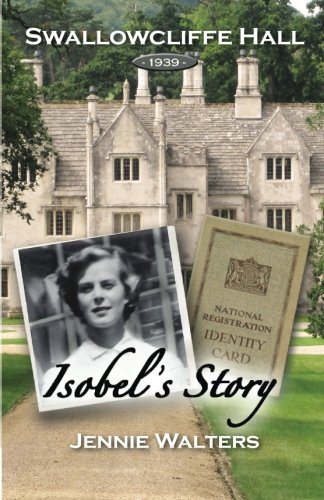 Isobel's Story: 1939 (Swallowcliffe Hall): Walters, Ms Jennie