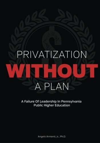 Privatization Without A Plan: A Failure Of: Angelo Armenti Jr.