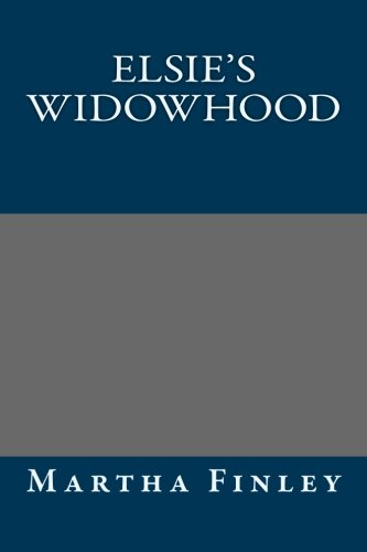 Elsie's Widowhood: Martha Finley