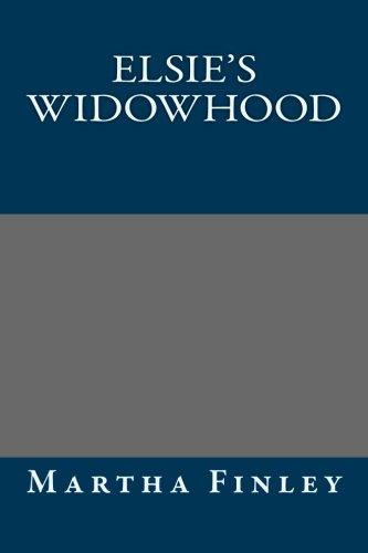 Elsie's Widowhood: Martha Finley
