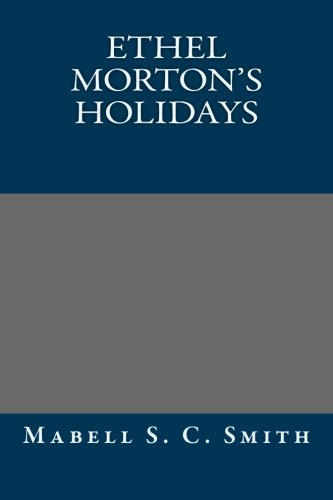 9781491296707: Ethel Morton's Holidays
