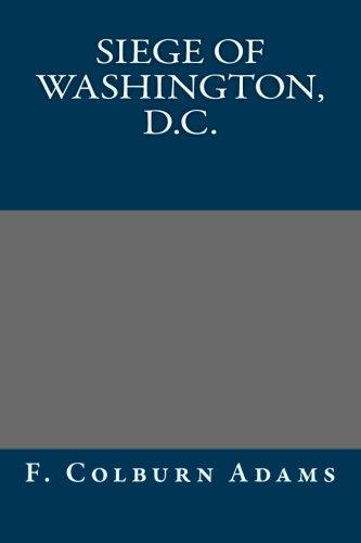 9781491297766: Siege of Washington, D.C.