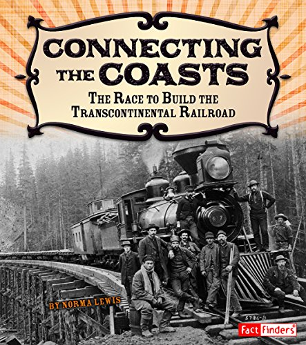 9781491401866: Connecting the Coasts: The Race to Build the Transcontinental Railroad (Adventures on the American Frontier)