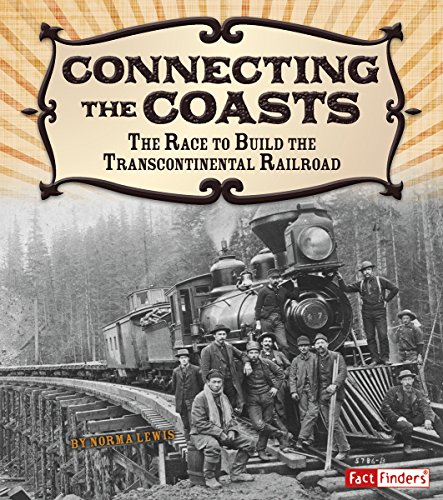 9781491401910: Connecting the Coasts: The Race to Build the Transcontinental Railroad (Adventures on the American Frontier)