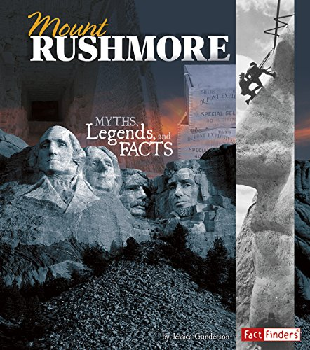 Mount Rushmore: Myths, Legends, and Facts (Monumental History): Gunderson, Jessica