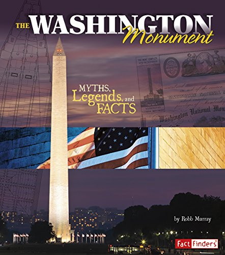 The Washington Monument: Myths, Legends, and Facts (Monumental History): Murray, Robb