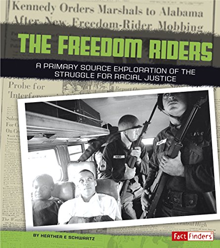 Freedom Riders: A Primary Source Exploration of the Struggle for Racial Justice: Schwartz, Heather ...