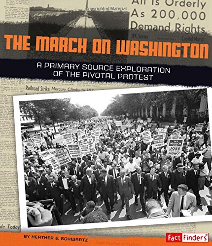 The March on Washington: A Primary Source Exploration of the Pivotal Protest (We Shall Overcome): ...