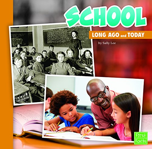 School Long Ago and Today (Library Binding): Sally Lee