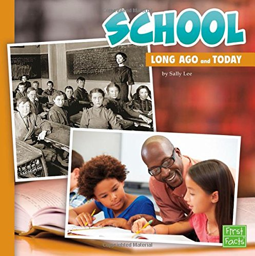 9781491403044: School Long Ago and Today