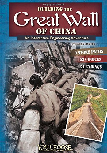 9781491404041: Building the Great Wall of China: An Interactive Engineering Adventure (You Choose: Engineering Marvels)
