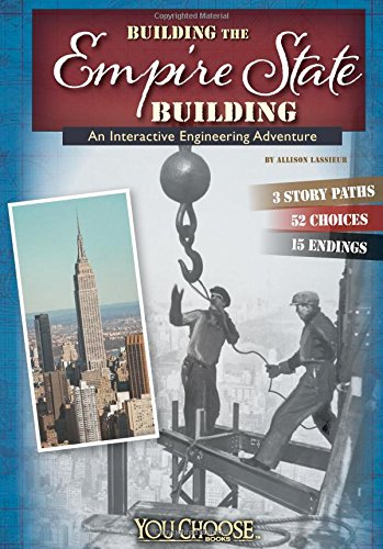 9781491404058: Building the Empire State Building: An Interactive Engineering Adventure (You Choose: Engineering Marvels)