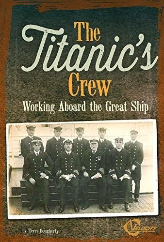 The Titanic's Crew: Working Aboard the Great Ship (Library Binding): Terri Dougherty