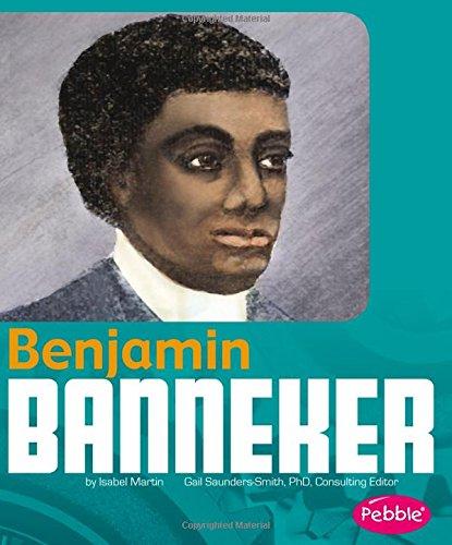 Benjamin Banneker (Great African-Americans): Martin, Isabel