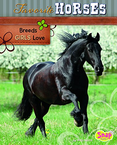 Favorite Horses: Breeds Girls Love (Crazy About: Kolpin, Molly