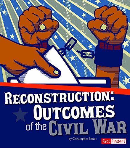 Reconstruction: Outcomes of the Civil War (The Story of the Civil War): Susan S Wittman