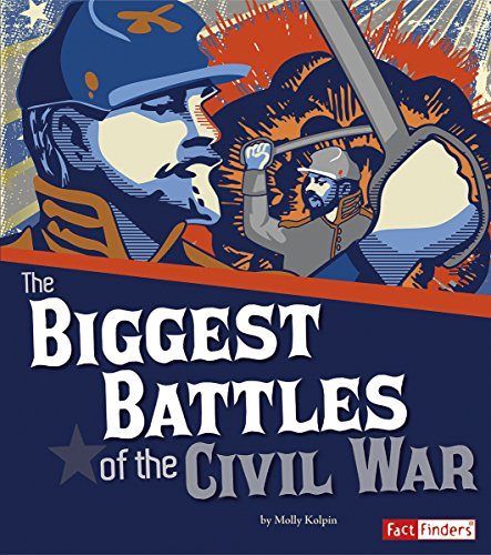 9781491407257: The Biggest Battles of the Civil War (The Story of the Civil War)
